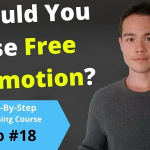 How and When To Use The KDP 5 Day Free Promotion | Free Self-Publishing Course | #18