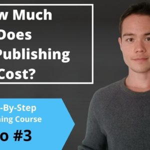 How Much Does Self-Publishing Cost? | Free Self-Publishing Course | Video #3
