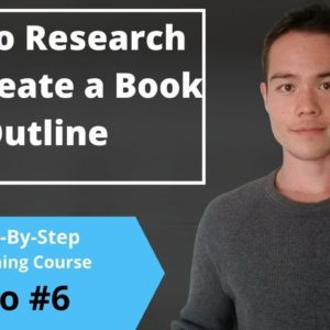 How to Research and Outline a Book | Free Self-Publishing Course | Video #6