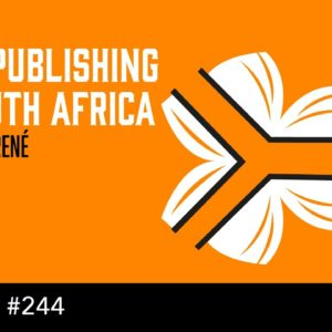 Self Publishing in South Africa - with Dani René (The Self Publishing Show, episode 244)