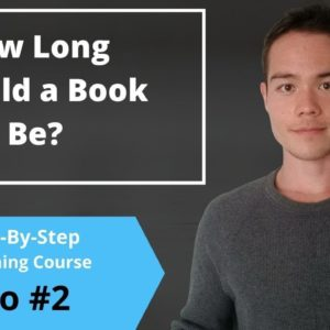 How Long Should a Self-Published Book Be | Free Self-Publishing Course | Video #2