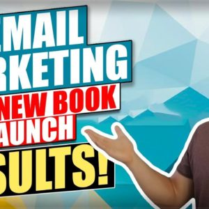 Does Email Marketing Work for Kindle Publishing?? New Book Launch Results and Case Study