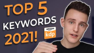 These 5 kindle direct publishing keywords are insanely profitable for 2021 and beyond