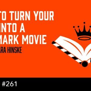 How to Turn Your Book into a Hallmark Movie (The Self Publishing Show, episode 261)