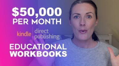 How To Make $50K Per Month With Kids Educational Workbooks - KDP Low Content Book Publishing
