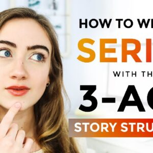 How to Write a SERIES with the 3 Act Story Structure