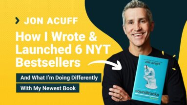 Jon Acuff Interview: How I Launched 6 NYT Bestsellers & What I'm Doing Differently With My New Book