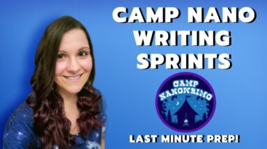 Camp NaNoWriMo Live Writing Sprints | Last Minute Prep!