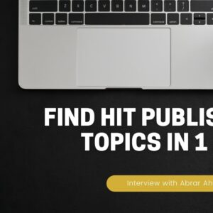 How to Find Hit Publishing Topics In ‎️‍🔥 1 Hour ‎️‍🔥 | Interview with Abrar Ahmed | Part 6 of 11