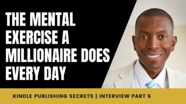 The Mental Exercise a Millionaire Does Every Day | Sean Donahoe Interview | 6/7