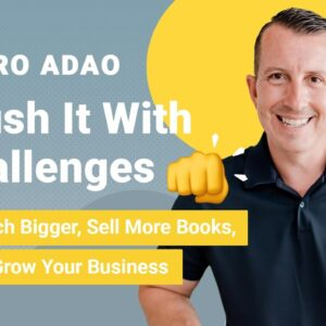 Pedro Adao Interview: Crush It With Challenges! Launch Bigger, Sell More Books & Grow Your Business