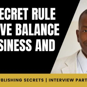 The Secret Rule to Have Balance in Business and Life | Sean Donahoe Interview | 2/7