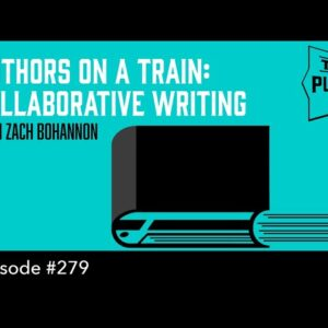 Authors on a Train: Collaborative Writing ((The Self Publishing Show, episode 279)