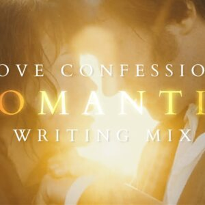 your characters are confessing their love for each other (romantic writing playlist)