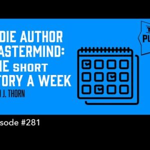 Indie Author Mastermind: One Short Story a Week (The Self Publishing Show, episode 281)