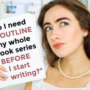 """""""Do I need to outline my whole series BEFORE I start writing?"""" 