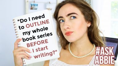 """""""Do I need to outline my whole series BEFORE I start writing?""""   #AskAbbie"""