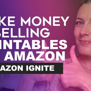 Make Money Selling Printables On Amazon - Sell Kids Educational Resources With Amazon Ignite