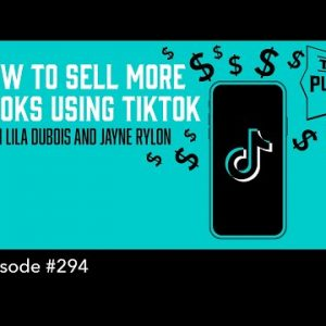 How to Sell More Books Using TikTok  (The Self Publishing Show, episode 294)